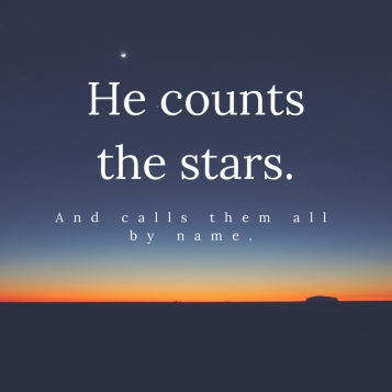 psalm 147_4 He counts the stars and calls them all by name. (1)